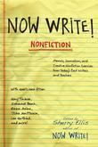 Now Write! Nonfiction: Memoir, Journalism and Creative Nonfiction Exercises from Today's Best Writers