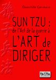 """Sun Tzu : de """"L'art de la guerre"""" à l'art de diriger"""