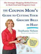 The Coupon Mom's Guide to Cutting Your Grocery Bills in Half