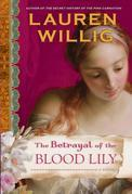 The Betrayal of the Blood Lily: A Pink Carnation Novel