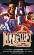 Longarm 307: Longarm and the Outlaw's Shadow