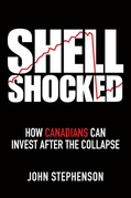 Shell Shocked: How Canadians Can Invest After the Collapse