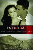 Entice Me (A Caldwell Sisters Book)