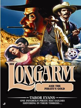 Longarm 306: Longarm and the Pirate's Gold
