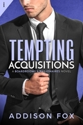 Tempting Acquisitions (A Boardrooms and Billionaires Book)