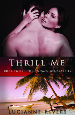 Thrill Me (A Caldwell Sisters Book)