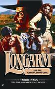 Longarm #303: Longarm and the Grand Canyon Gang