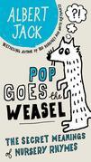 Pop Goes the Weasel: The Secret Meanings of Nursery Rhymes