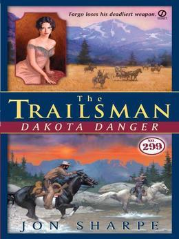 The Trailsman #299: Dakota Danger