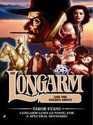 Longarm 302: Longarm and the Golden Ghost