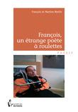 François, un étrange poète à roulettes