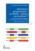 «Nouveaux programmes» au Bénin : culture ou inculture ?