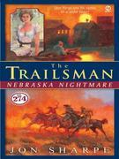 Trailsman #274: Nebraska Nightmare