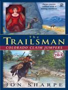 The Trailsman #283: Colorado Claim Jumpers