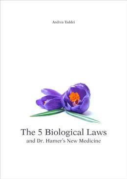 The 5 Biological Laws and Dr. Hamer's New Medicine