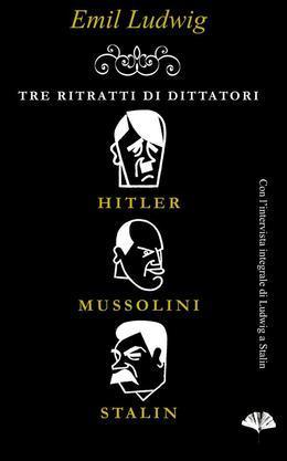 Tre ritratti di dittatori: Hitler, Mussolini, Stalin