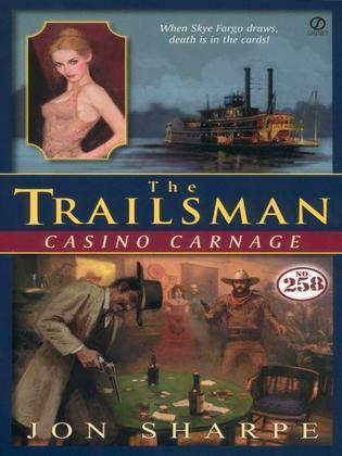 Trailsman #258: Casino Carnage