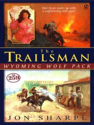Trailsman #259: Wyoming Wolf Pact: Wyoming Wolf Pact