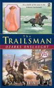 The Trailsman #275: Ozarks Onslaught