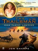 The Trailsman #301: High Plains Grifters