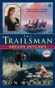 The Trailsman #294: Oregon Outlaws