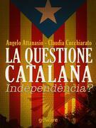 La questione catalana. Independència?