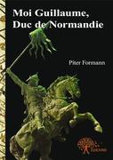 Moi Guillaume, Duc de Normandie