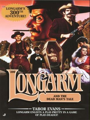 Longarm 300: Longarm and the Dead Man's Tale