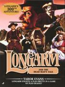 Longarm 300: Longarm and the Dead Man's Tale