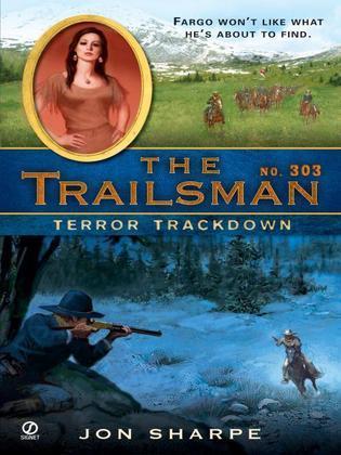 The Trailsman #303: Terror Trackdown