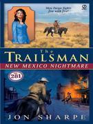 The Trailsman #281: New Mexico Nightmare