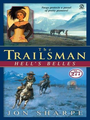 The Trailsman #277: Hell's Belles