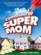 Confessions of Super Mom