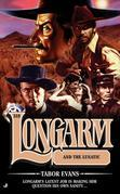 Longarm 318: Longarm and the Lunatic: Longarm and the Lunatic