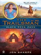 The Trailsman #302: Black Rock Pass