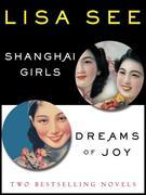 Shanghai Girls and Dreams of Joy: Two Bestselling Novels