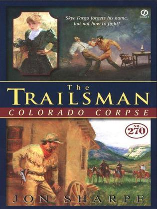 The Trailsman #270, Colorado Corpse