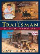 Trailsman # 260: Blood Wedding: Blood Wedding