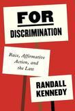 For Discrimination: Race, Affirmative Action, and the Law