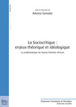 La Sociocritique : enjeux théorique et idéologique
