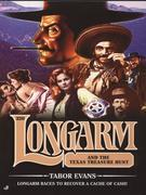 Longarm 320: Longarm and the Texas Treasure Hunt: Longarm and the Texas Treasure Hunt