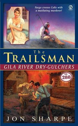 The Trailsman #288: Gila River Dry-Gulchers