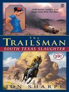 The Trailsman #297: South Texas Slaughter