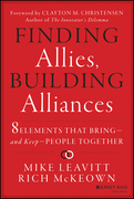 Finding Allies, Building Alliances: 8 Elements that Bring--and Keep--People Together