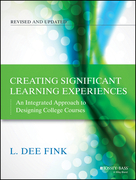 Creating Significant Learning Experiences: An Integrated Approach to Designing College Courses