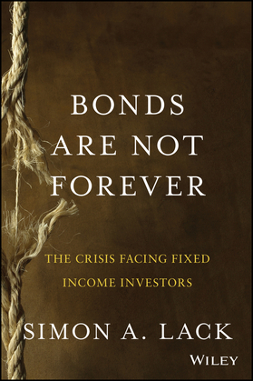 Bonds Are Not Forever: The Crisis Facing Fixed Income Investors