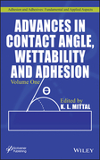 Advances in Contact Angle, Wettability and Adhesion, Volume One