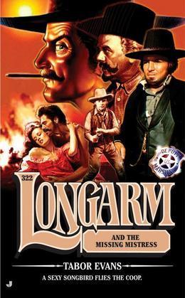 Longarm 322: Longarm and the Missing Mistress