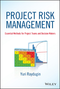 Project Risk Management: Essential Methods for Project Teams and Decision Makers