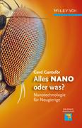 Alles NANO - oder was: Nanotechnologie für Neugierige